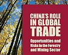 Cover image of &quot;China's Role in Global Trade - opportunities and risks in the forestry and mining sector&quot;